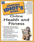 The Complete Idiot's Guide to Online Health and Fitness